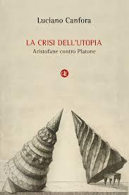 La crisi dell'utopia di Luciano Canfora