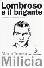 Lombroso e il brigante di Maria Teresa Milicia