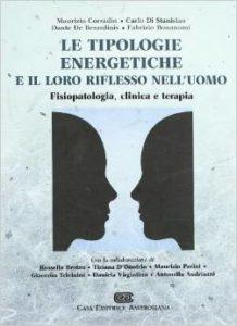Le tipologie energetiche e il loro riflesso nell'uomo. Fisiopatologia, clinica e terapia