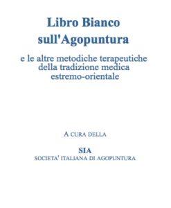 Libro Bianco sull'Agopuntura e le altre metodiche terapeutiche della tradizione medica estremo-orientale